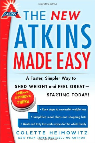The New Atkins Made Easy: A Faster, Simpler Way to Shed Weight and Feel Great -- Starting Today! by Colette Heimowitz