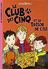 Le Club des Cinq, Tome 1 : Le Club des Cinq et le trésor de l'île par Blyton