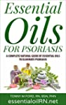 Essential Oils For Psoriasis:  A Comp...