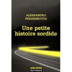 Une petite histoire sordide - Alessandro Perissinotto