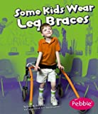 Some Kids Wear Leg Braces: Revised Edition (Understanding Differences)