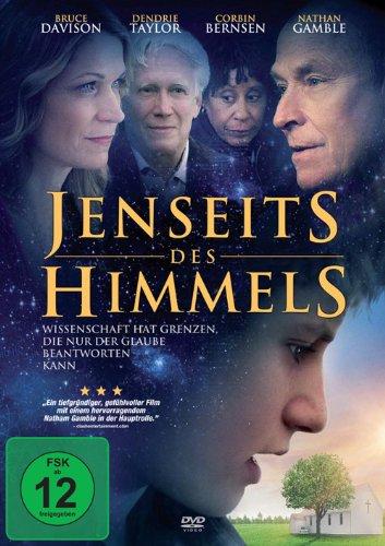 JENSEITS DES HIMMELS - Wissenschaft hat Grenzen, die nur der Glaube beantworten kann
