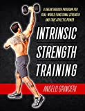 img - for Intrinsic Strength Training, A Breakthrough Program For Real-World Functional Strength And True Athletic Power book / textbook / text book
