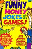 Funny Money Jokes & Games: A Bazillion Wacky Things to Do With Money