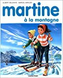 Martine à la montagne (French Edition) (2203101083) by Delahaye, Gilbert