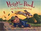 Henry and Pawl and the Round Yellow Ball (0803727844) by GrandPre, Mary