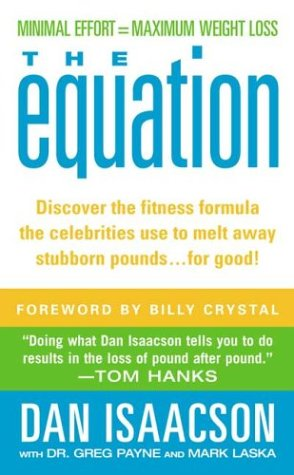 The Equation: The 5-Step Formula for Weight-Loss and Lifelong Fitness, Dan Isaacson