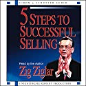 5 Steps to Successful Selling  by Zig Ziglar