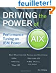 Driving the Power of AIX: Performance...