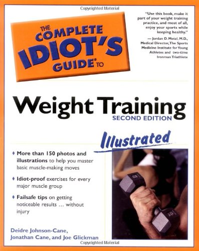 The Complete Idiot'S Guide To Weight Training Illustrated (2Nd Edition)
