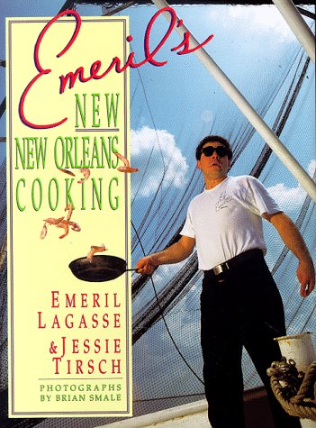 Emeril's New New Orleans Cooking by Emeril Lagasse, Jessie Tirsch