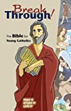Breakthrough!: The Bible for Young Catholics (Break Through! Bible)