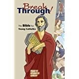 Breakthrough!: The Bible for Young Catholicsby Brian Singer-Towns