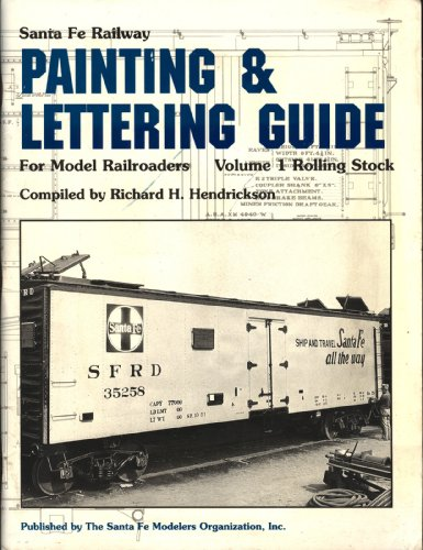 Santa Fe Railway Painting and Lettering Guide for Model Railroaders