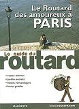 echange, troc Philippe Gloaguen, Collectif - Le Routard des amoureux à Paris