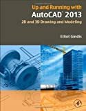 img - for Up and Running with AutoCAD 2013, Third Edition: 2D and 3D Drawing and Modeling 3rd (third) Edition by Gindis, Elliot published by Academic Press (2012) book / textbook / text book