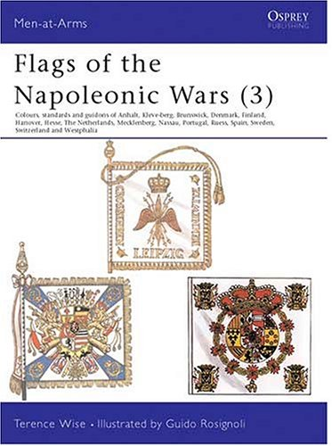 Flags of the Napoleonic Wars (3) (Men-At-Arms Series)