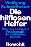 Die hilflosen Helfer. ber die seelis...