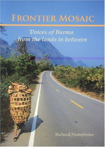 Frontier Mosaic: Voices of Burma from the Lands In Between