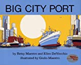 Big City Port ([Reading rainbow book]) (0027621103) by Maestro, Betsy