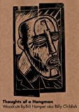 Billy Childish Thoughts of a Hangman: Woodcuts by Billy Hamper Aka Billy Childish