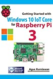 Getting Started with Windows 10 IoT Core for Raspberry Pi 3 (English Edition)