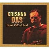 Heart Full of Soul ~ Krishna Das