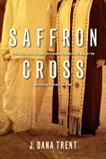 Saffron Cross: The Unlikely Story of How a Christian Minister Married a Hindu Monk