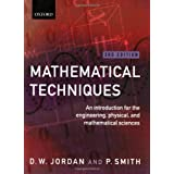 Mathematical Techniques: An Introduction for the Engineering, Physical, and Mathematical Sciencesby D.W. Jordan
