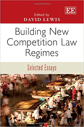 Building New Competition Law Regimes: Selected Essays written by David Lewis
