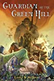 Guardian of the Green Hill (Under the Green Hill)