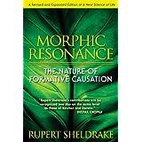 Morphic Resonance: The Nature of Formative Causationby Rupert Sheldrake