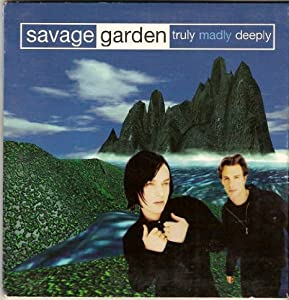 Savage Garden Truly Madly Deeply I 39 Ll Be He Was Cool Music