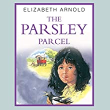 The Parsley Parcel: The Gypsy Girl Trilogy Audiobook by Elizabeth Arnold Narrated by Imogen Wilde