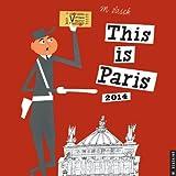 This Is Paris 2014 Wall Calendar
