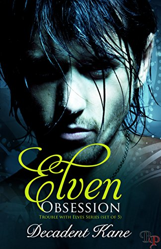 Elven Obsession (The Trouble with Elves)