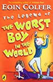 The Legend of the Worst Boy in the World. Eoin Colfer (0141318937) by Colfer, Eoin
