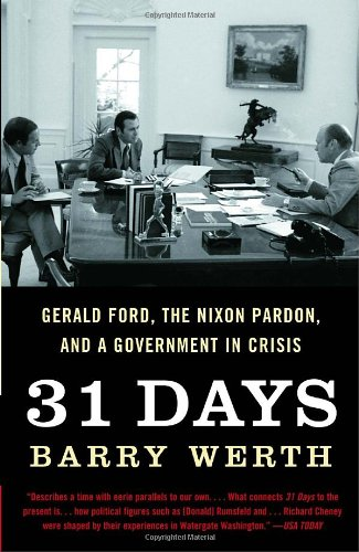 31 Days: Gerald Ford, the Nixon Pardon and A Government in Crisis
