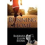 Running Home (Second Chances, Book 1) ~ Barbara Ellen Brink