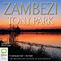 Zambezi Audiobook by Tony Park Narrated by Richard Aspel