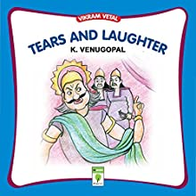 Tears and Laughter: Vikram Vetal (       UNABRIDGED) by K Venugopal Narrated by Shobha Tharoor Srinivasan