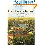 Les Collines de l'Espoir Dely-Ibrahim, Premier Village Français en Algérie 1830 - 1962