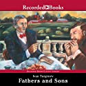 Fathers and Sons (       UNABRIDGED) by Ivan Turgenev Narrated by George Guidall