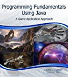 Programming Fundamentals Using Java:...