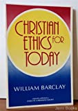 Christian ethics for today (0060604123) by Barclay, William