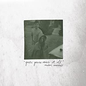 You're Gonna Miss It All [VINYL]