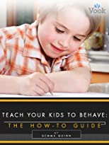 Teach Your Kids to Behave: The How-To Guide