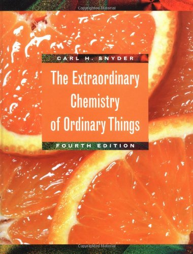 The Extraordinary Chemistry of Ordinary Things, Fourth...