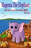 img - for Magenta The Elephant And Her Very Healthy Tale (Rhyming childrens book ages 4-8 years) book / textbook / text book