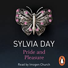 Pride and Pleasure (       UNABRIDGED) by Sylvia Day Narrated by Imogen Church